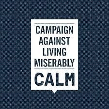 Campaign Against Living Miserably (CALM)?
